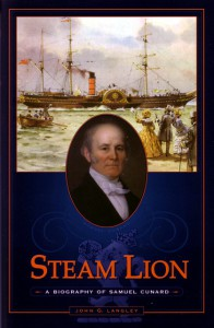 Cover of Steam Lion - a biography of Samuel Cunard
